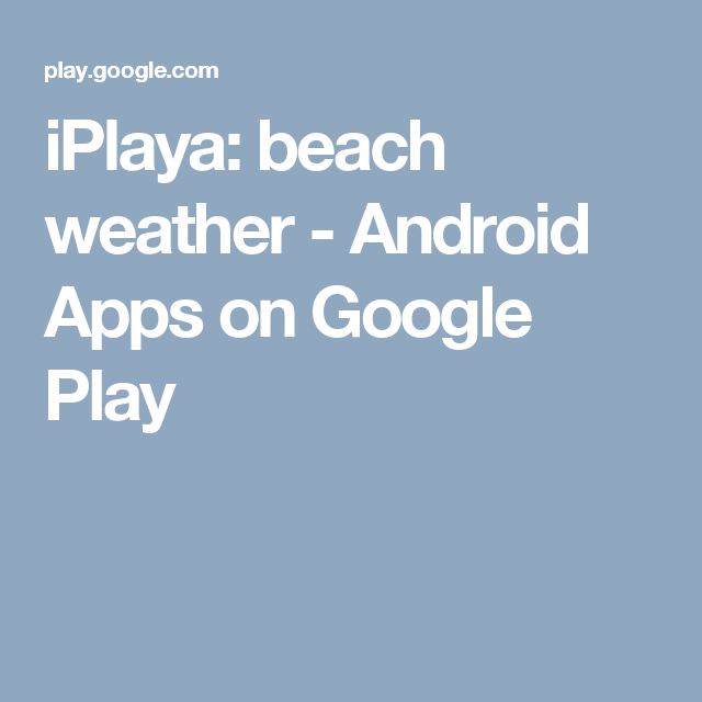 iPlaya beach weather Android Apps on Google Play App