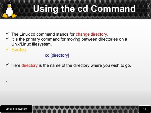 Examples of cd command  Change working directory to /abc