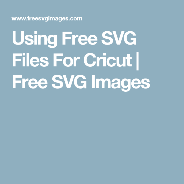 Download Using Free SVG Files For Cricut | Free SVG Images | Svg ...
