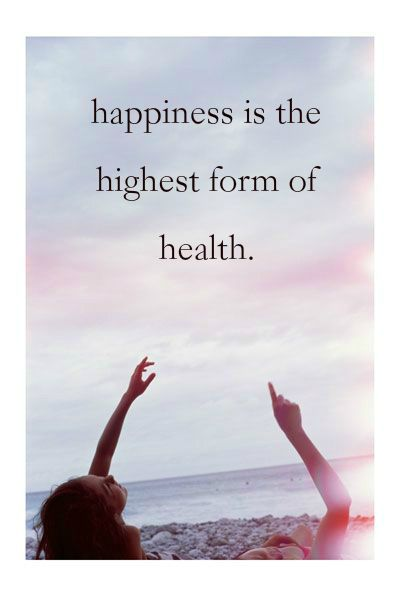 Happiness Is The Highest Form Of Health Quote About Happiness And Health Click On This Image Happy Quotes Inspirational Words Of Wisdom Inspirational Quotes