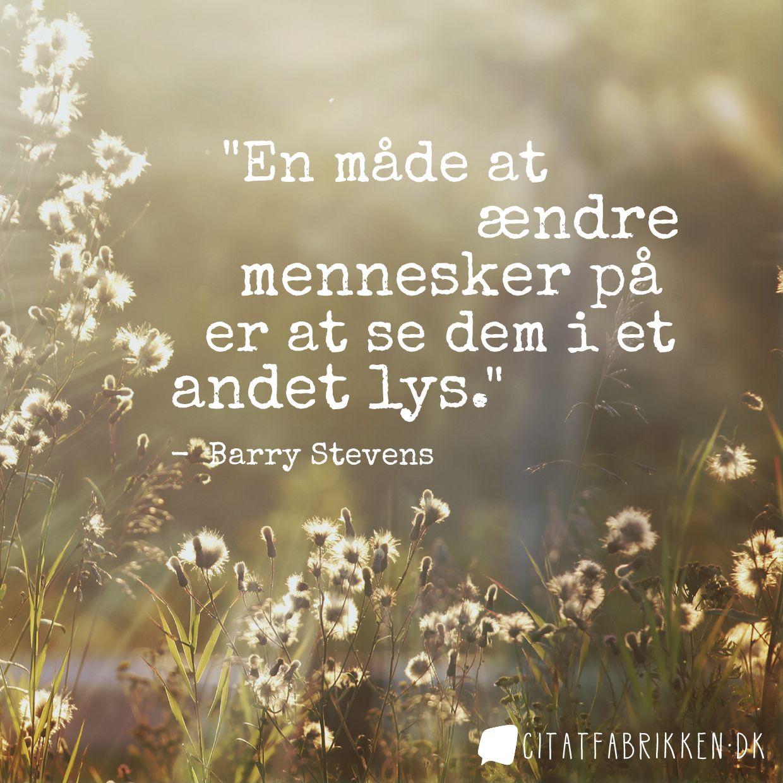 http://citatfabrikken.dk/citat/barry-stevens/4/