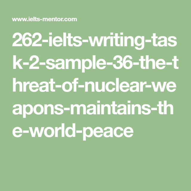 ielts essay the threat of nuclear weapons maintains world peace
