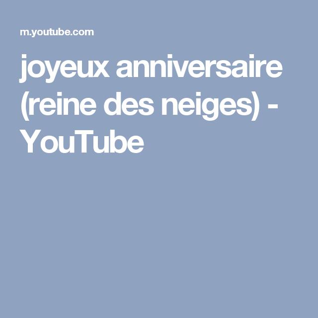 joyeux anniversaire reine des neiges youtube - Joyeux Anniversaire Reine Des Neiges