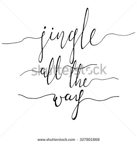 Jingle all the Way Christmas carol inspirational quote. Elegant Ink hand lettering isolated on white background. Typographical Backdrop. Postcard, poster, T-shirt, textile design. Vector illustration. - stock vector