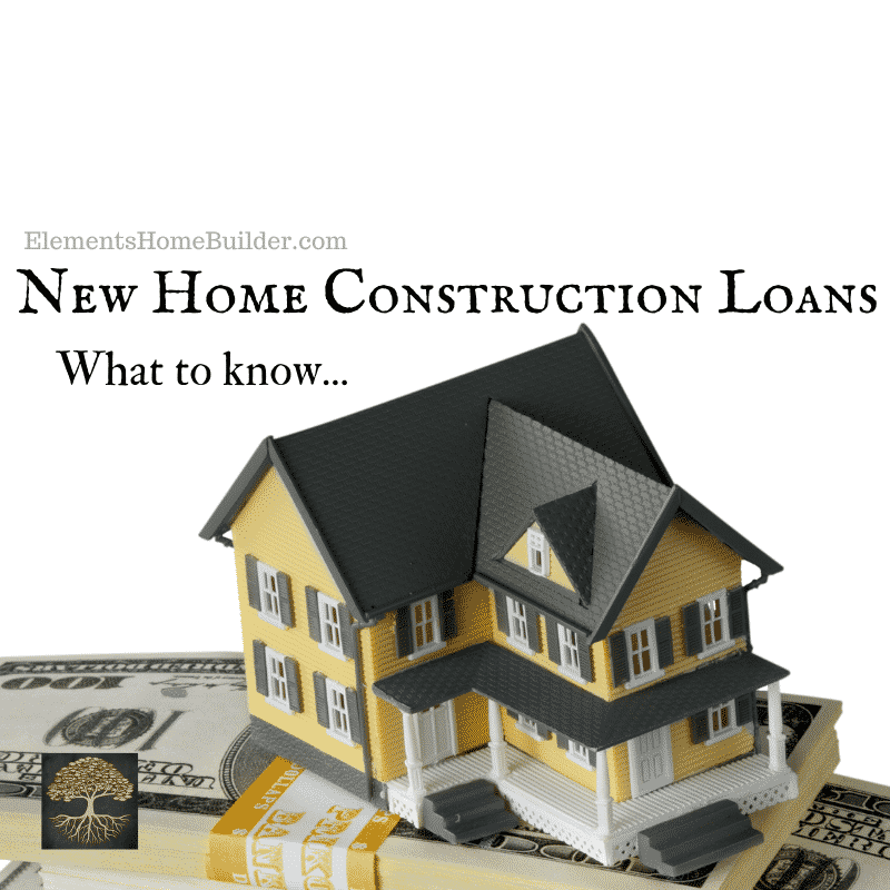 New Home Construction Loans What To Know Home Construction Construction Loans New Home Construction