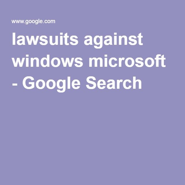 lawsuits against windows microsoft - Google Search