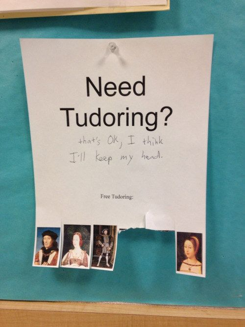 This sign advertising tutors in a college hall: | 22 Things Only History Nerds Will Find Funny