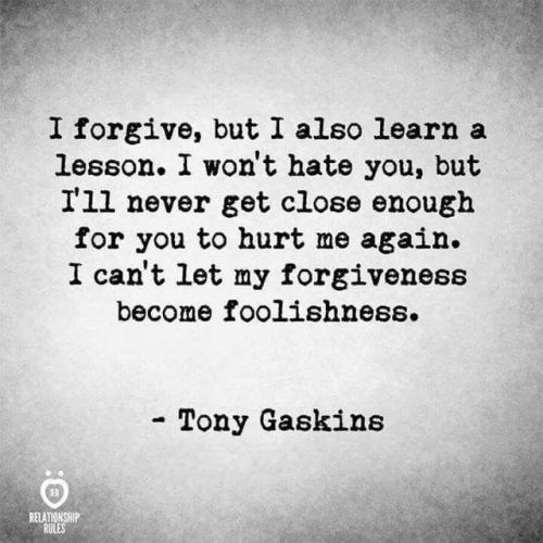 Life Quote – I forgive, but I also learn a lesson. Iwon't hate you, but I'll…