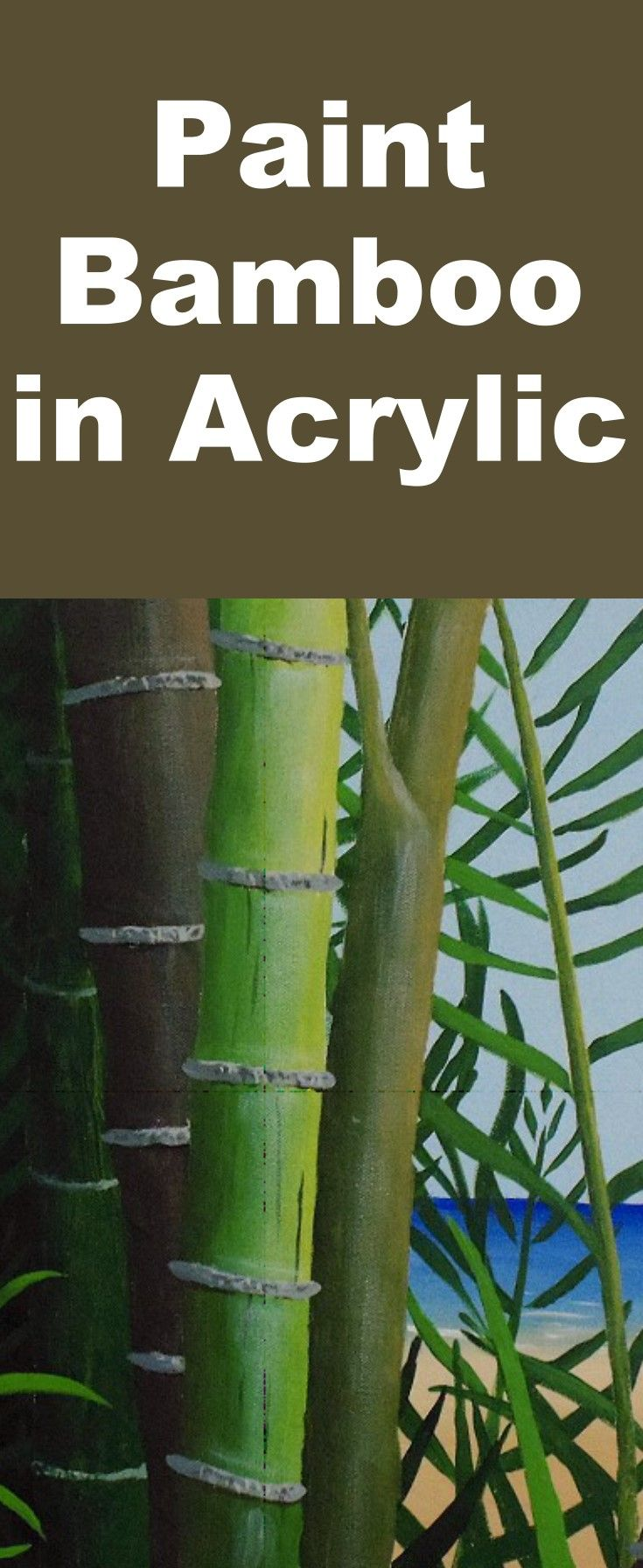 Learn To Paint Bamboo At The Sea With This Acrylic Painting