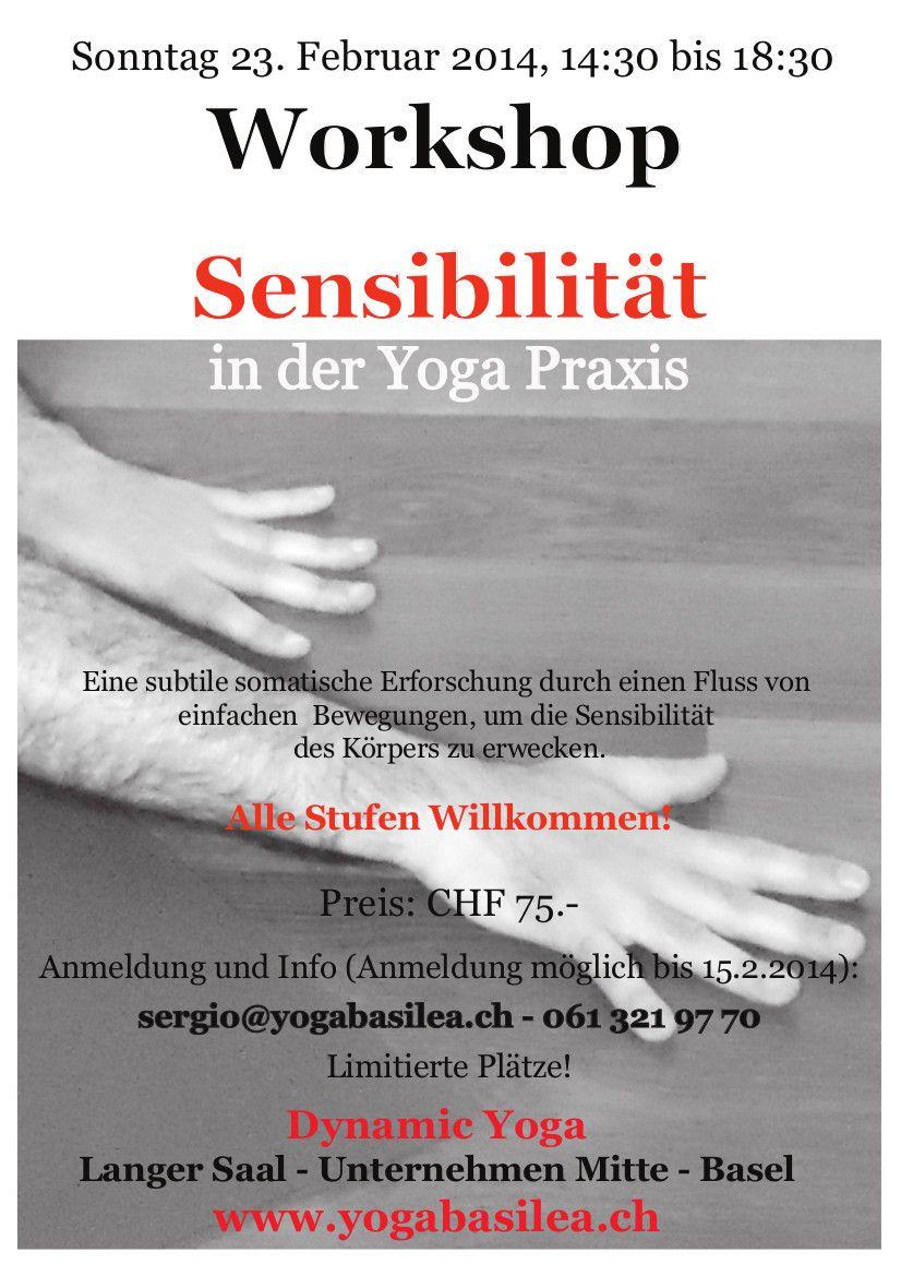 """WORKSHOP """"Sensibility in yoga practice"""" - #YogaEvent in Basel, Switzerland Sunday, Feb 23 - 2014 #yoga #yogatips #yogainspiration #yogaposes"""