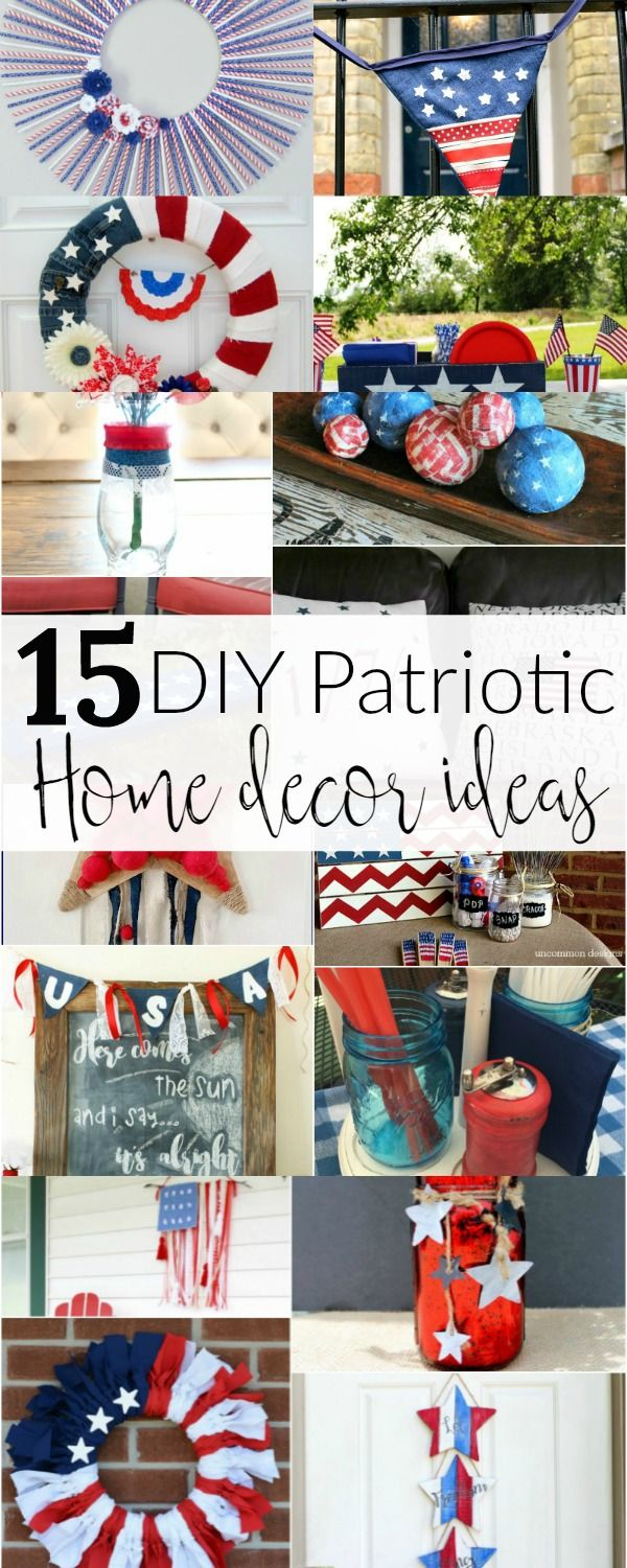 15 DIY Patriotic Home Decor Ideas | MM #158 | The Kolb Corner  sc 1 st  Pinterest & 15 DIY Patriotic Home Decor Ideas | Creative Holidays and Craft