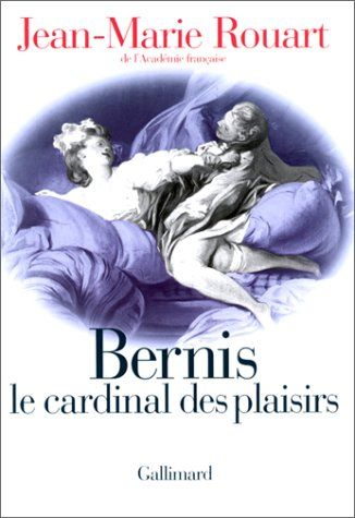 Bernis Le Cardinal Des Plaisirs By Jean Marie Rouart Http Www Amazon Ca Dp 207075264x Ref Cm Sw R Pi Dp Ftp6ub1phtryt Books Books To Read Lecture