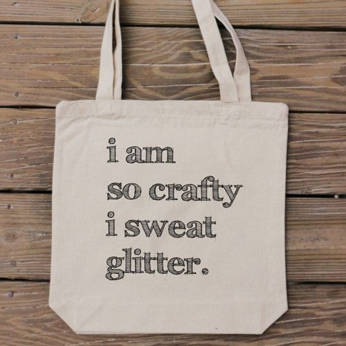 Canvas Tote Bag - I am so crafty I sweat glitter - Craft Lover Bag ...