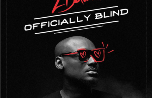 2Baba  Officially Blind (Prod. Spellz) [New Song]