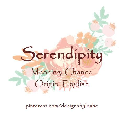 Baby Girl Name: Serendipity. Meaning: Chance. Origin ...