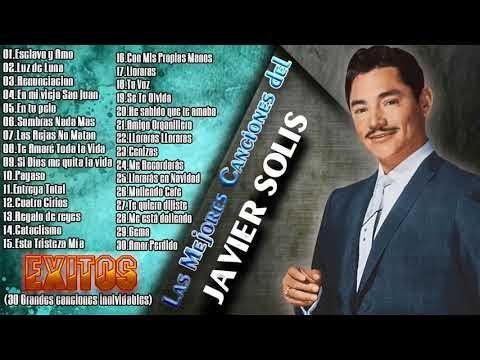 239 Javier Solis Sus Mejores Canciones Mix De Exitos Romanticos 30 Grandes Exitos De Javier Solis Youtube Mejores Canciones Javier Solis Canciones
