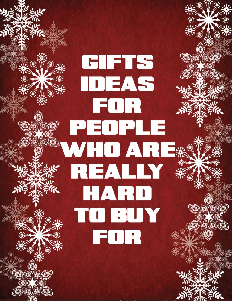 Gift ideas for those who are hard to buy for gifts for