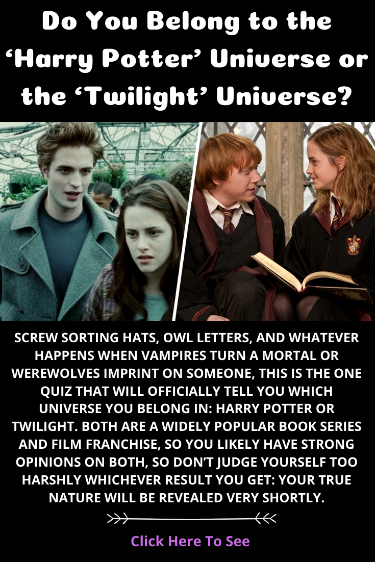 Do You Belong To The Harry Potter Universe Or The Twilight Universe Harry Potter Twilight Twilight Quiz Twilight Funny