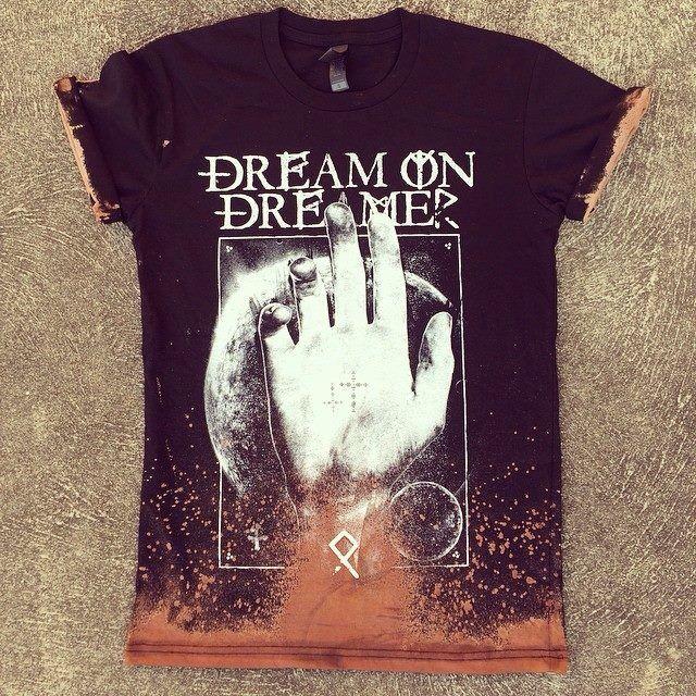 Dream on dreamer band shirt