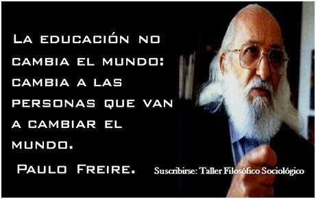 Cita De Paulo Freire Paulo Freire Frases De Educacion Y