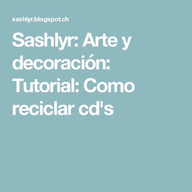 Sashlyr: Arte y decoración: Tutorial: Como reciclar cd's