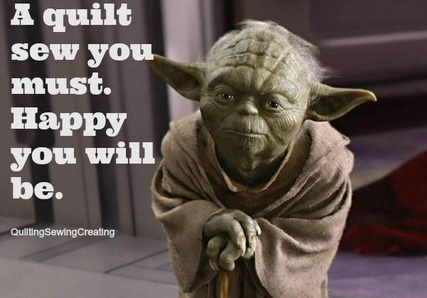 Time For More Quilt Memes Yoda Quotes Star Wars Quotes Yoda War Quotes