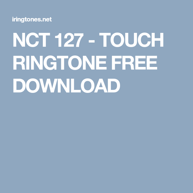 Nct 127 Touch Ringtone Free Download Nct Nct 127 Free Download