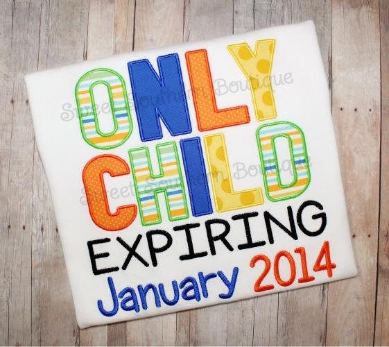 Only Child Expiring Shirt Onesie Embroidered Embroidery Effective