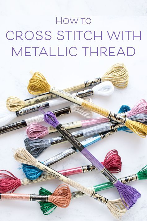 How to cross stitch with DMC metallic embroidery floss | DIY & Art ...