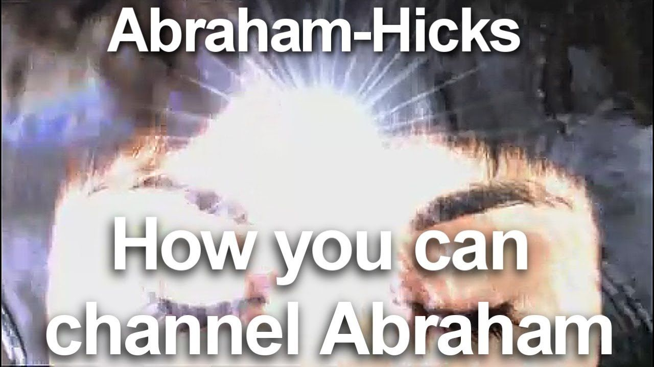 ~Abaham-Hicks~How YOU can channel ABRAHAM
