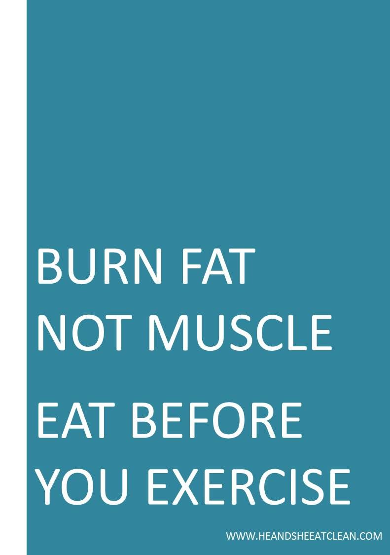 Burn Fat, Not Muscle! Why you should always eat before exercising. #fitness #exercise #eatclean #diet