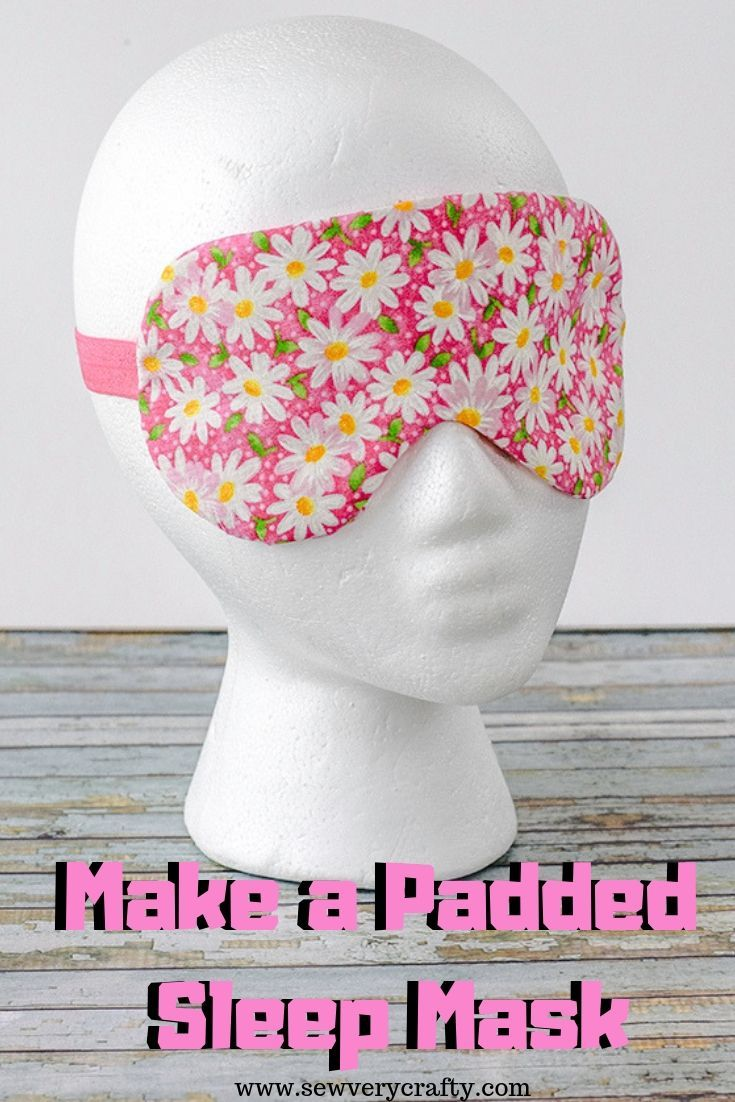 How to Make a Padded Sleep Mask - Sew Very Crafty