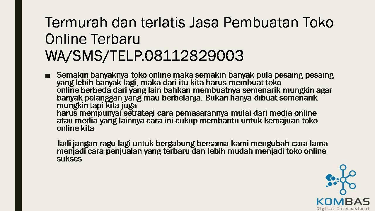Termurah Dan Terlatis Jasa Pembuatan Toko Online Terbaru Wa Sms Telp 08112829003 Sms Toko Persamaan