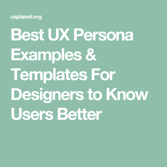 Best UX Persona Examples & Templates For Designers to Know Users ...