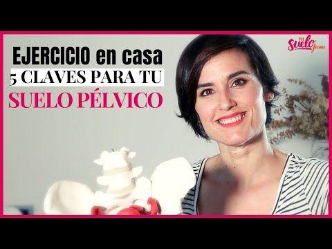 💪🏼🆘EJERCICIO SEGURO en CASA: 5 CLAVES para tu SUELO PÉLVICO || En Suelo Firme - YouTube