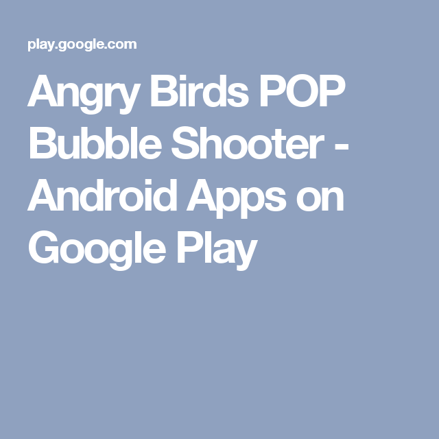 Angry Birds POP Bubble Shooter Android Apps on Google