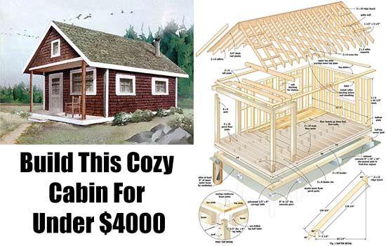 Build This Cozy Cabin For 6000 Diy Cabin Cozy Cabin Building