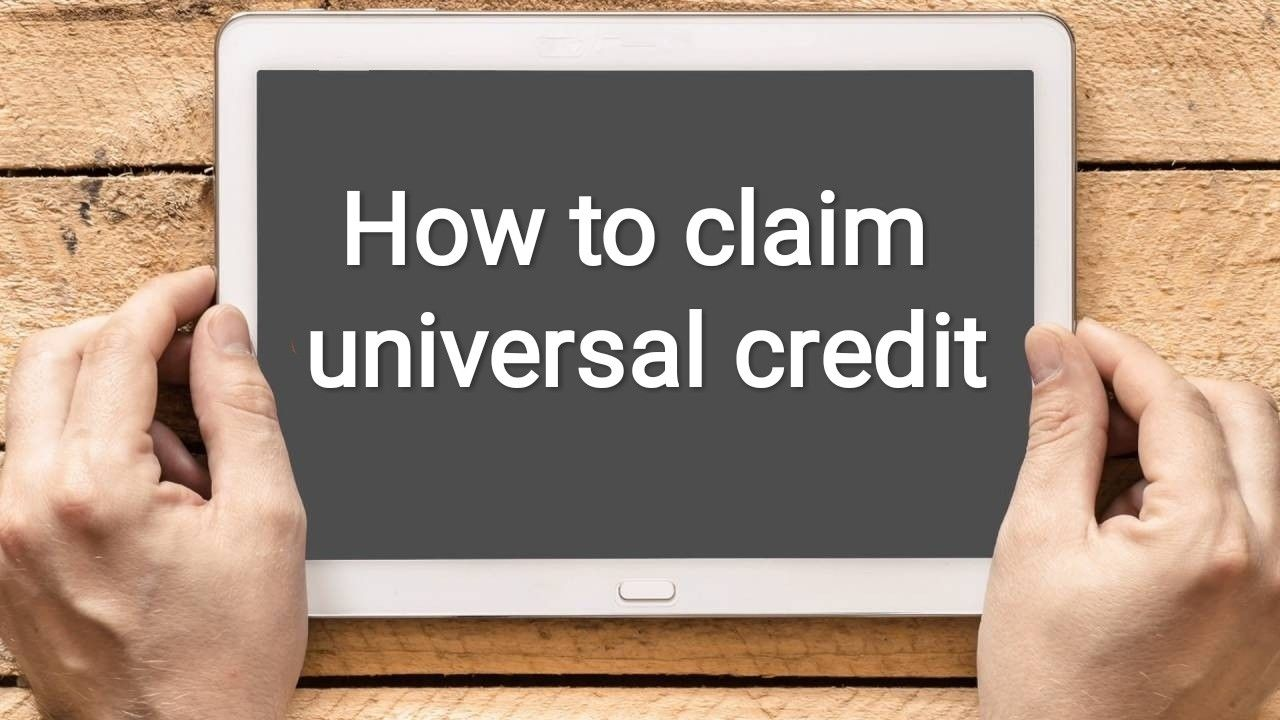 How To Claim Universal Credit Universal Credit