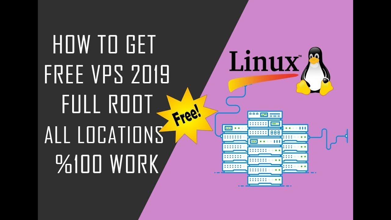 HOW TO GET FREE VPS 2019 FULL ROOT ALL LOCATIONS VPS %100