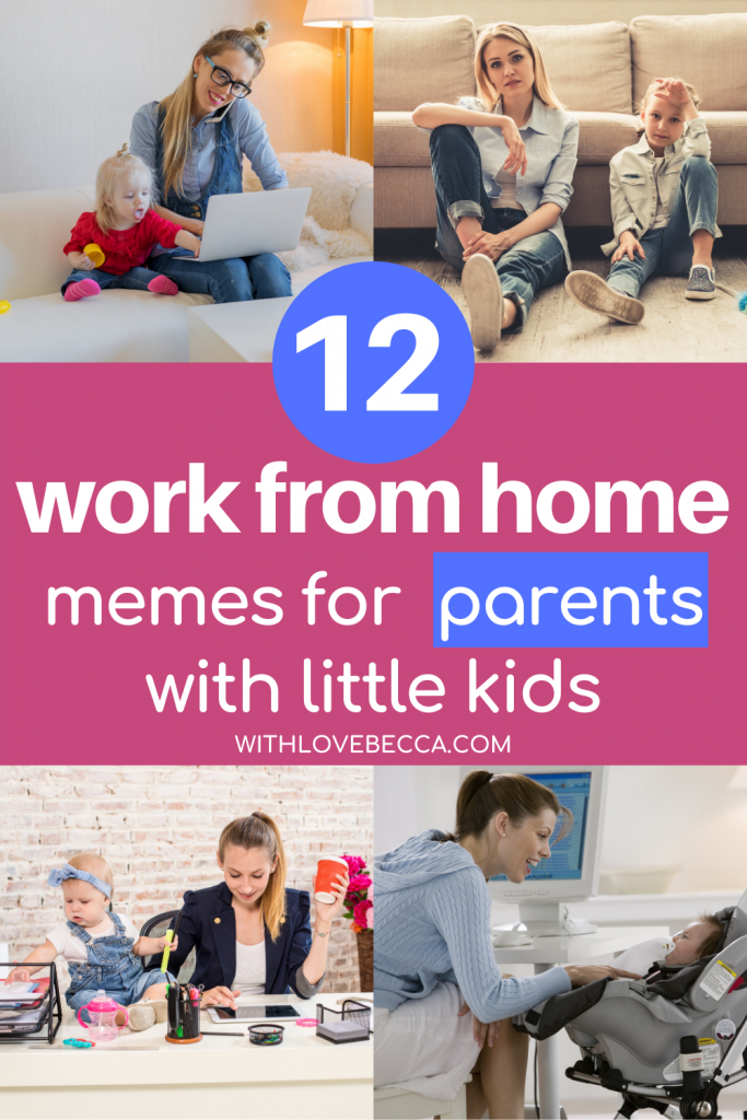 The Funniest Work From Home Memes For Parents With Love Becca In 2020 Working Moms Working Mom Blogs Working From Home Meme