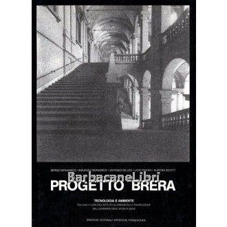 AA. VV., Progetto Brera, Grafiche Editoriali Artistiche Pordenonesi, 1985 #barbacanelibri #libri #brera #milano #librirari #libriusati #architettura