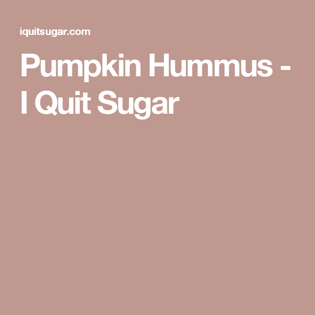 Pumpkin Hummus - I Quit Sugar