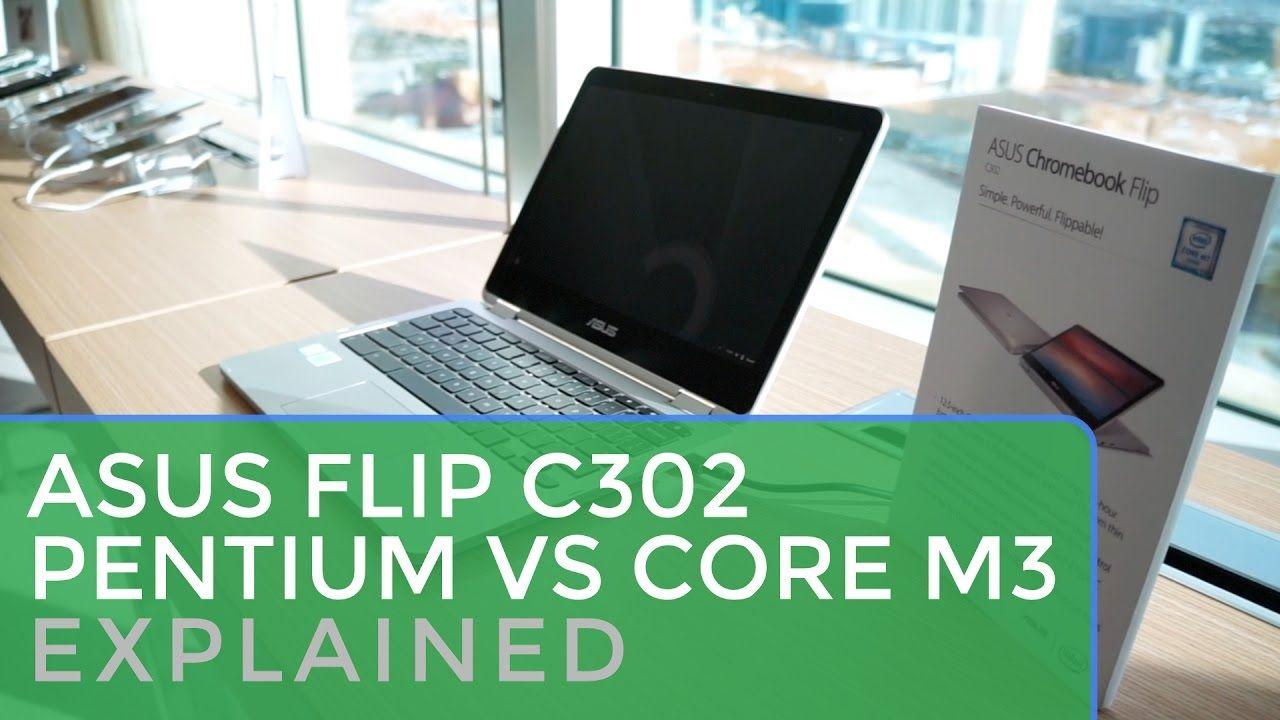 ASUS Chromebook Flip C302 Pentium vs  Core m3: Explained