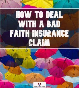 How To Deal With A Bad Faith Insurance Claim In 2020 Insurance Claim Faith Health Insurance Companies