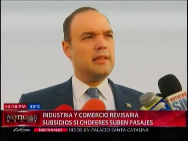 Industria Y Comercio Dicen Que Si Choferes Suben Precios, Van A Reconsiderar Los Subsidios #Video