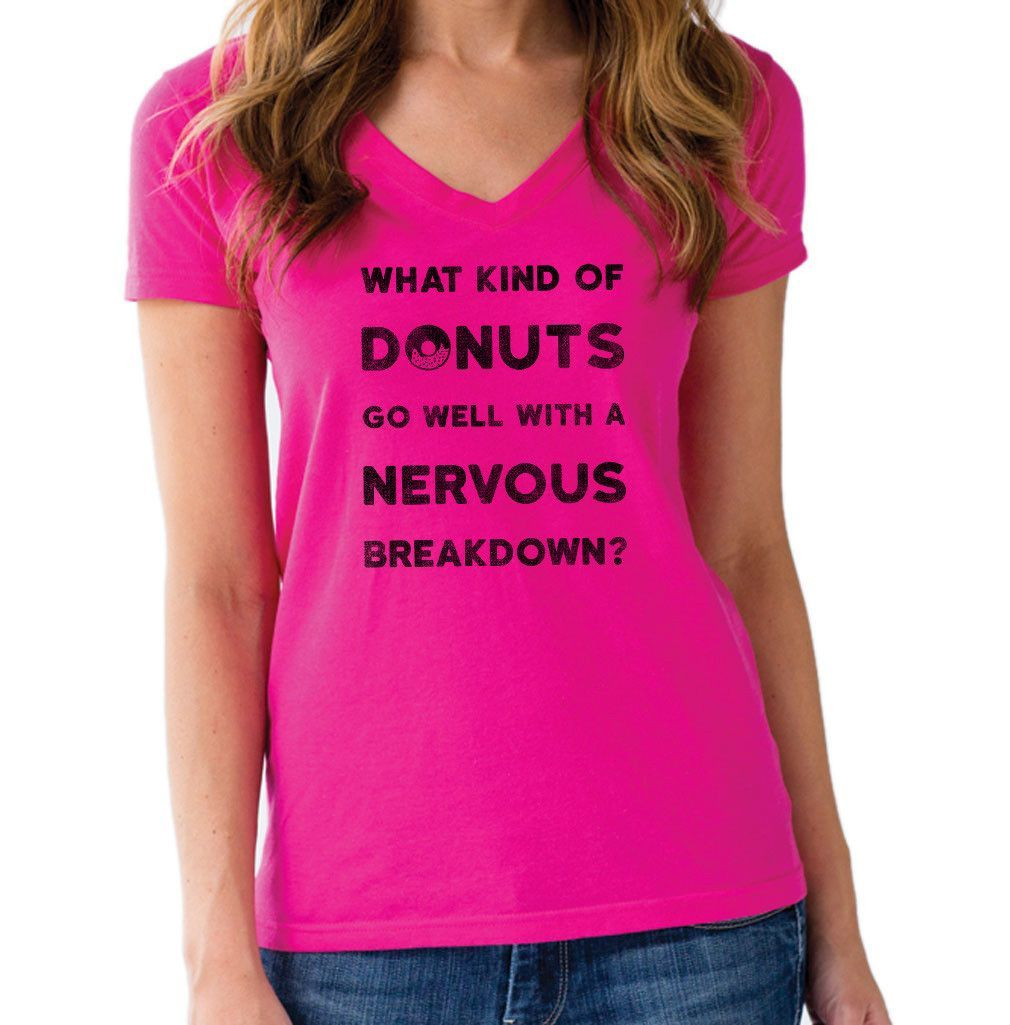 Women's What Kind of Donuts Go With a Nervous Breakdown Vneck T-Shirt - Juniors Fit