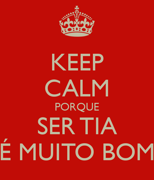 Ser Tia é Muito Bom Ser Tía Cool Words Keep Calm Y Words