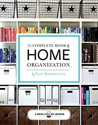 Complete Book of Home Organization: 336 Tips and Projects