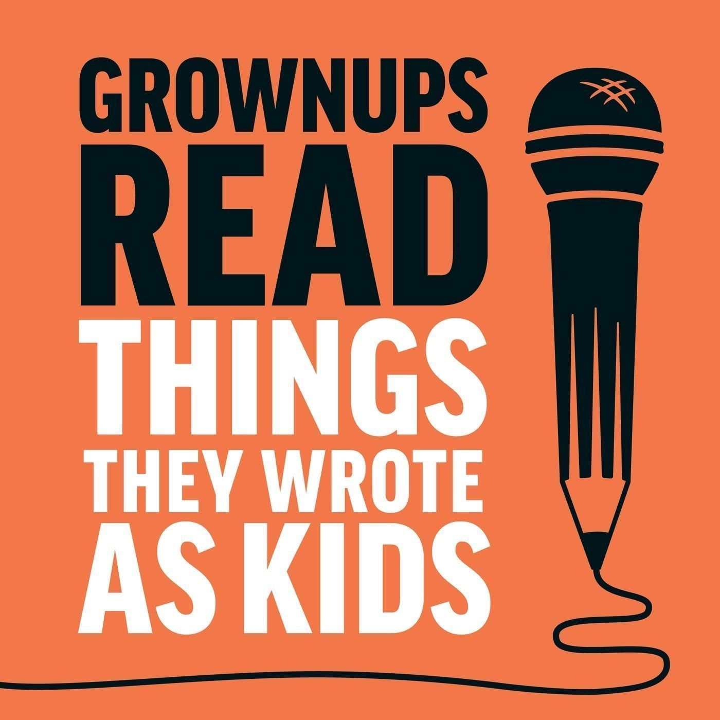 Listen to Grownups Read Things They Wrote as Kids episodes