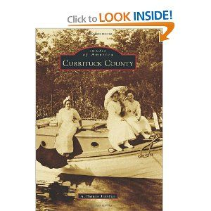 Currituck County (Images of America) - This book highlights the area's rich history. A must read for history buffs!